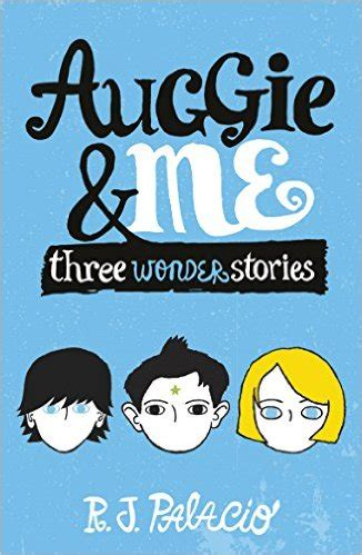 libro auggie me three youth book review a wonder ful companion novel gracepoint church library