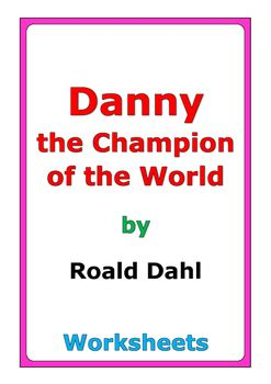danny chion of the world worksheets roald dahl quot danny the chion of the world quot worksheets by