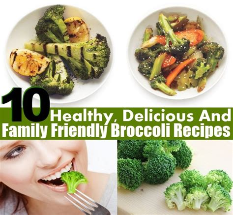 10 healthy delicious and family friendly broccoli recipes