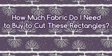 how much upholstery fabric do i need how much fabric do i need to buy for cutting out