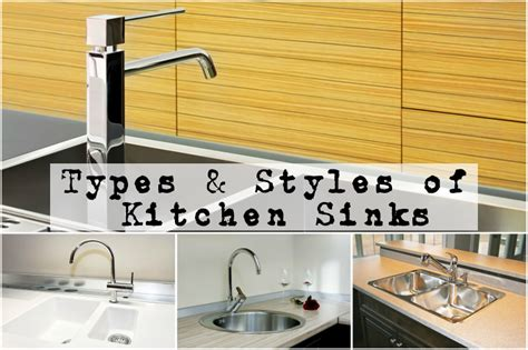 types of kitchen sinks types styles of kitchen sinks a buyers guide