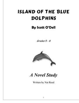 Island Of The Blue Dolphins Essay by The Island Of The Blue Dolphins Is A 65 Page Comprehensive And Integrated Novel Study Guide The