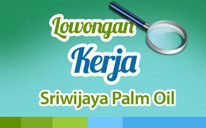 lowongan kerja design grafis di kelapa gading sriwijaya palm oil archives karir palcomtech