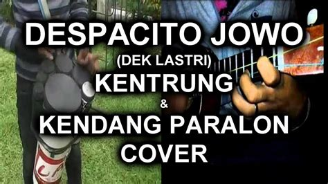 despacito kentrung despacito jawa dek lastri cover kentrung dan kendang