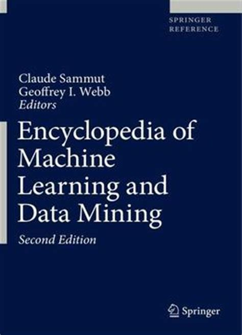 introduction to data mining 2nd edition what s new in computer science books encyclopedia of machine learning and data mining second