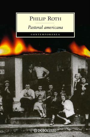 pastoral americana la novela que dio el pulitzer a philip roth literatura contempor 225 nea