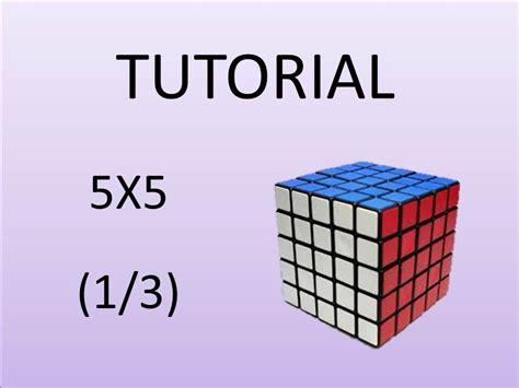 tutorial rubik s cube 5x5 como armar el cubo de rubik 5x5 parte 1 youtube