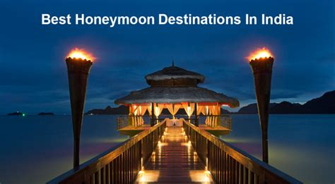 top 10 honeymoon destinations in india alike foreign