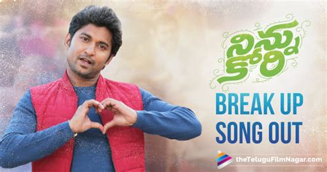 film up song break up song from ninnu kori is out onceuponatimelo