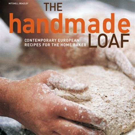 The Handmade Loaf - the handmade loaf by dan lepard buy from the