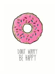 Custom Wall Stickers Quotes quot donut worry be happy quot art prints by sara eshak redbubble