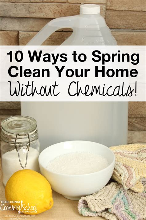 clean your house 10 ways to spring clean your home without chemicals