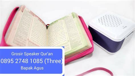 profil 0895 2748 1085 three grosir speaker quran