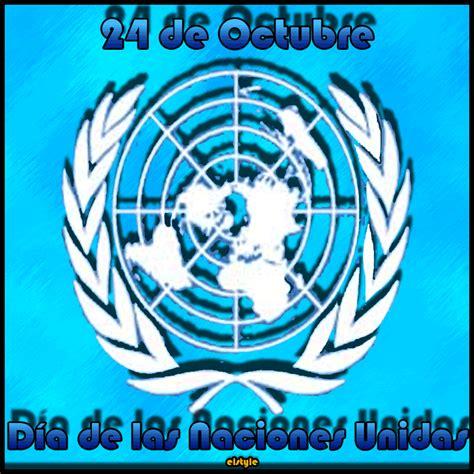 imagenes 24 octubre dia naciones unidas d 237 a de la onu 24 de octubre descargar tarjetas