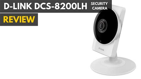 d link dcs 8200lh 180 176 wide eye home security review
