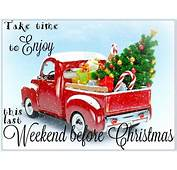 Enjoy The Weekend Before Christmas Pictures Photos And