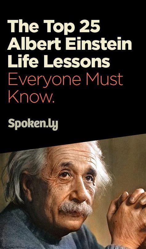 einstein biography film the top 25 albert einstein life lessons everyone must know
