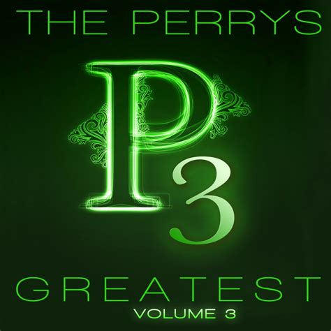 three greatest hits greatest hits vol 3 the perrys daywind