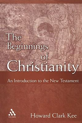 testament howard books the beginnings of christianity an introduction to the new
