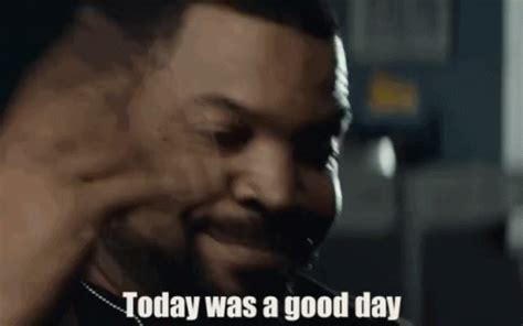 It Was A Good Day Meme - today was a good day it was a good day gif today