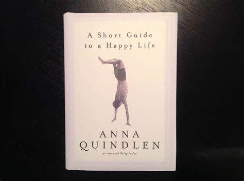 Quot A Short Guide To A Happy Life Quot Author Anna Quindlen