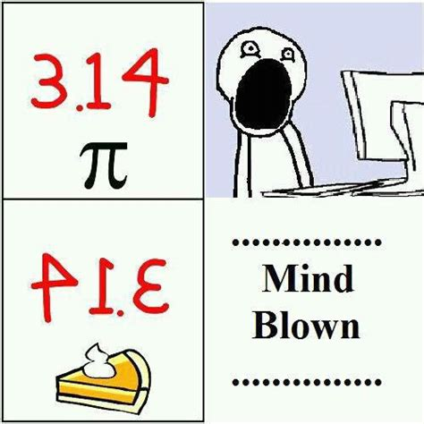 Pi Day Meme - 11 hilarious pi day memes that will probably make you