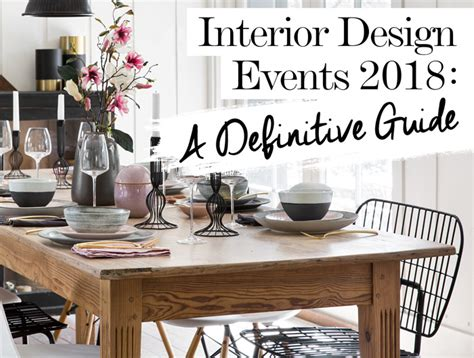 interior design events interior design events 2018 a definitive guide the luxpad