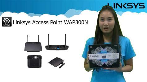 Linksys Wireless N Access Point Wap300n Ap แนะนำค ณสมบ ต และโหมดการทำงานของ linksys wap300n dual band wireless n access point