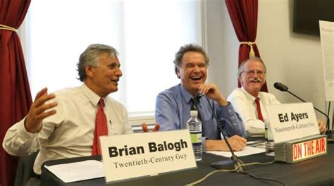 Join the history guys peter onuf ed ayers and brian balogh as