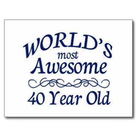 Birthday Quotes 40 Years 40 Years Old Birthday Quotes Quotesgram