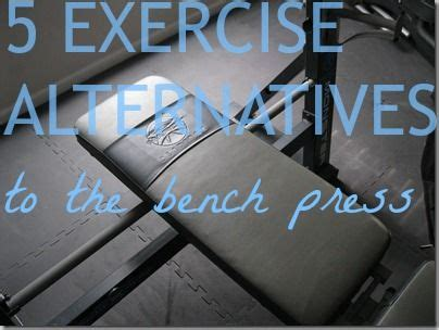 5 Exercise Alternatives To The Bench Press Bench Press Exercise And Trainers