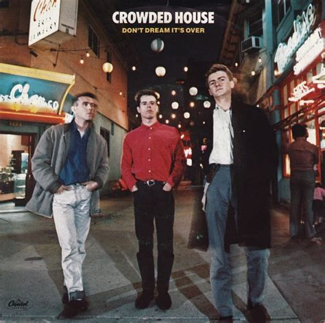 crowded house don t dream it s over crowded house don t dream it s over don t forget the songs 365