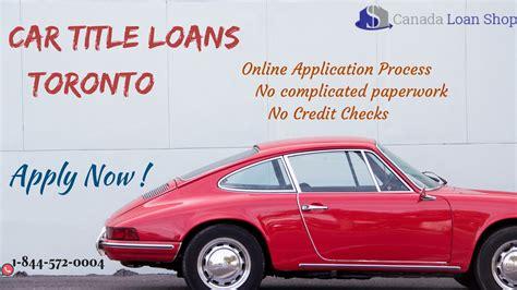 car title loans toronto auto title loans  instant