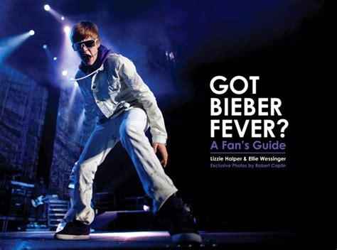 Got Fever by Got Bieber Fever New Justin Bieber Photo Book Now