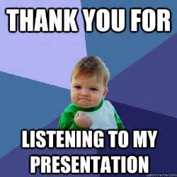 Funny Thank You Meme - thank you for listening to my presentation success kid