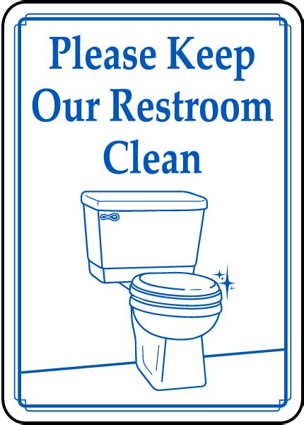 keep bathroom clean bathroom signs for cleanliness