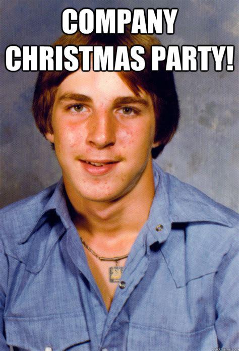 Christmas Party Meme - company christmas party old economy steven quickmeme
