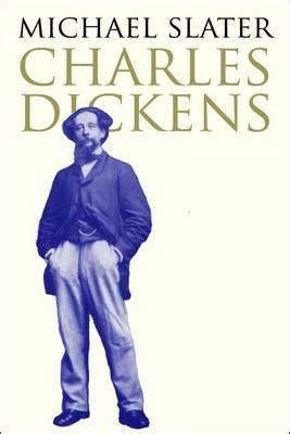 Charles Dickens Biography Michael Slater | 40 charles dickens a writer s life podularity