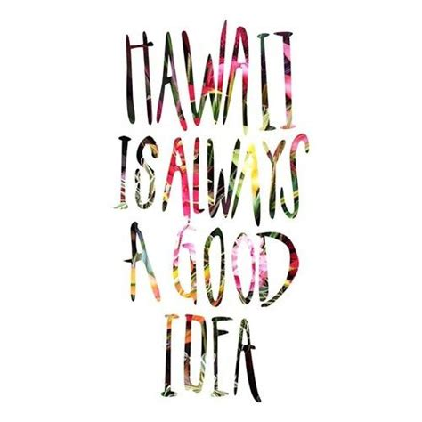 Now This Is A Great Idea by Quot Hawaii Is Always A Idea Quot Our Summer Design