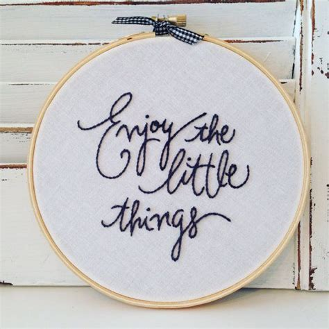 embroidery quotes enjoy the things embroidered quote