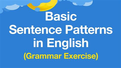 normal sentence pattern in english learn basic sentence patterns in english english grammar