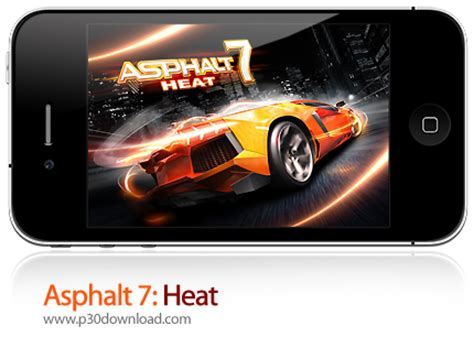 asphalt heat 7 apk asphalt 7 heat v1 1 1 v1 0 8 ipa apk p30download