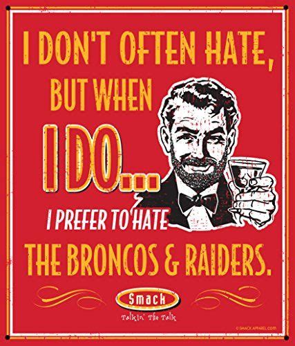 Broncos Raiders Meme - 155 best bronco raider hater images on pinterest sports humor workout humor and football humor