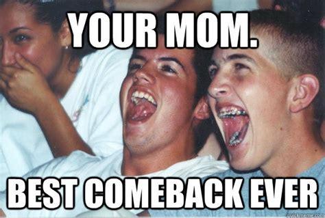 Best Mom Meme - your mom best comeback ever funny laugh meme