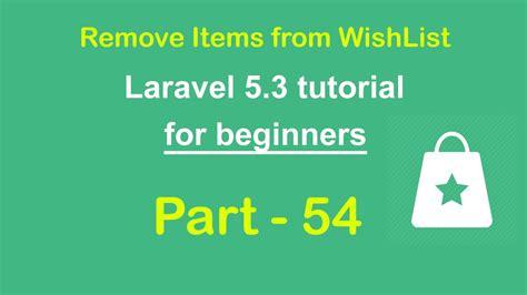 laravel tutorial for beginners youtube remove wishlists items count wishlist items laravel