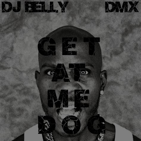 dmx get at me get at me mixtape by dmx hosted by dj belly