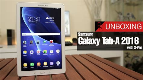Samsung Tab Keluaran Pertama samsung galaxy tab a 2016 w s pen unboxing dan impresi