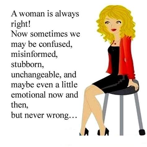 is it right for a woman at the age of 58 woman is never wrong