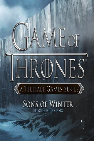 game of thrones episode 4 sons of winter pc game overview game of thrones episodes 1 4 sons of winter скачать