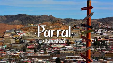 hidalgo del parral chihuahua mexico hidalgo del parral chihuahua youtube